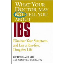 What Your Doctor May NOT Tell You About IBS